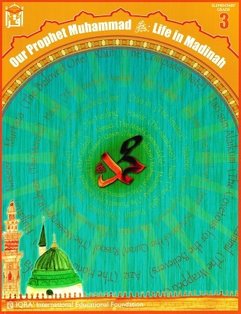 Our Prophet (s) Life in Madinah Textbook