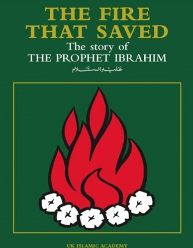 THE FIRE THAT SAVED: THE STORY OF PROPHET IBRAHIM
