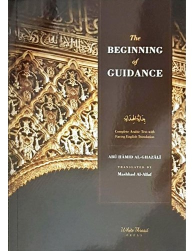 Ghazali: The Beginning of Guidance - Bidayat al-Hidaya