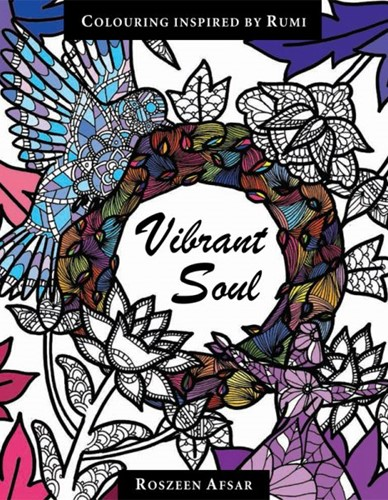 Vibrant Soul Colouring Book - Inspired By Rumi