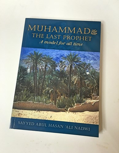 Muhammad the Last Prophet: A Model for All Time by Abulhasan 'Ali Nadvi
