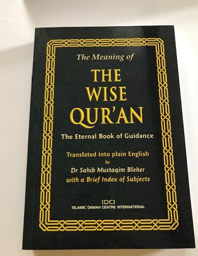 The meaning of the Wise Quran By Dr Sahib Mustaqim Bleher Translation only
