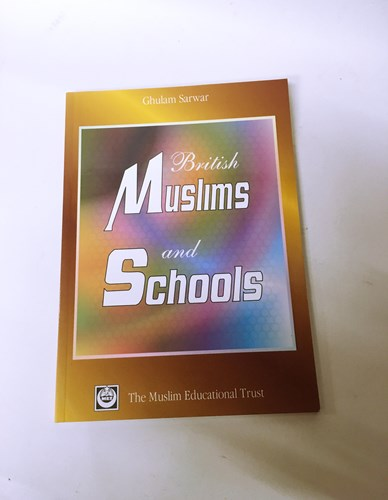 British Muslims and Schools by Ghulam Sarwar