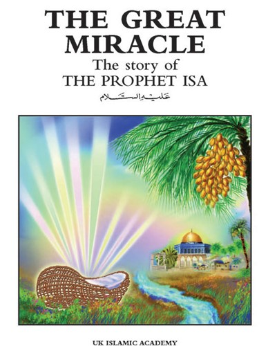 The Great Miracle, The Story of Prophet Isa