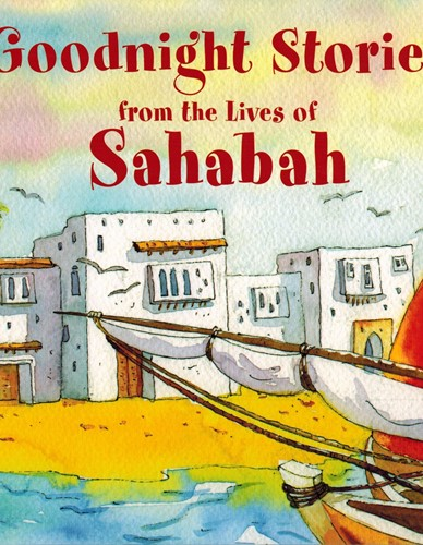 Goodnight Stories from the Life of Sahabah