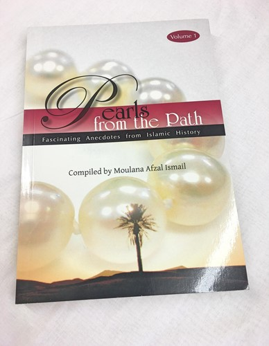 Pearls from the Path - Volume 1 by Moulana Afzal Ismail