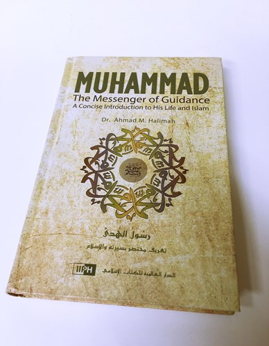 Muhammad The Messenger of Guidance by Dr. Ahmad M.Halimah