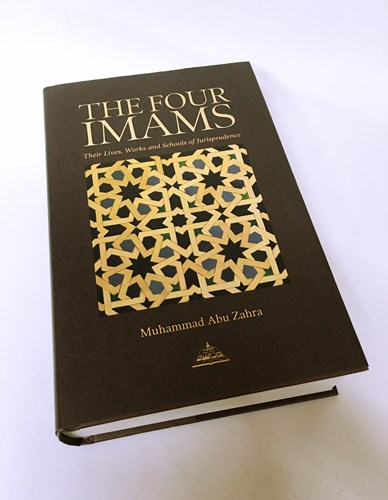 The Four Imams Their Lives, Works and Their Schools of Thought