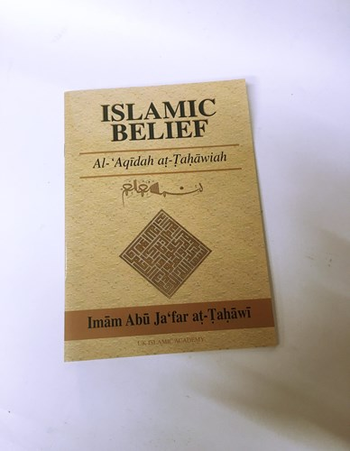 Islamic Belief (Al-Aquidah At-Tahawiah) by Iqbal Ahmad Azami