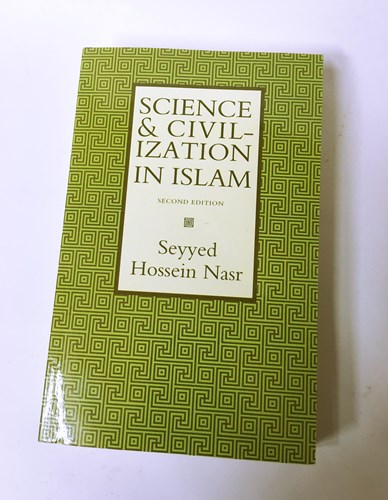 Science and Civilisation in Islam (ITS) by Seyyed Hossein
