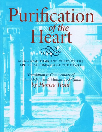 Purification of the Heart: Signs, Symptoms and Cures of the Spiritual Diseases of the Heart.