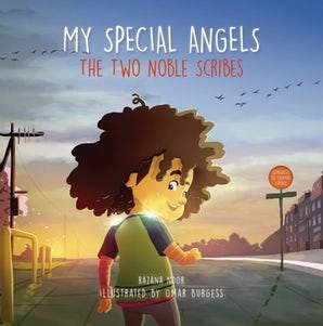 MY SPECIAL ANGELS THE TWO NOBLE SCRIBES