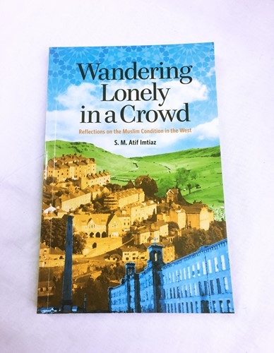 Wandering Lonely in a Crowd: Reflections on the Muslim Condition in the West