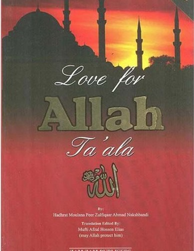 Love for Allah Ta'ala By Zulfiqar Ahmad Naqshbandi
