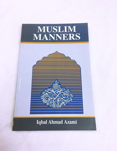 Muslim Manners: A Guide for Parents & Teachers of Muslim Children
