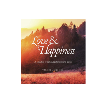 Love & Happiness - Reflections and Quotes by Yasmin Mogahed