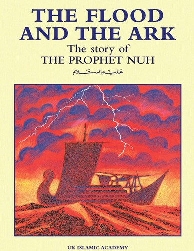 THE FLOOD AND THE ARK The Story of Prophet Nuh (pbuh)