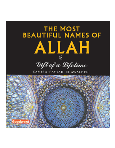The Most Beautiful Names Of Allah - Gift of a Lifetime