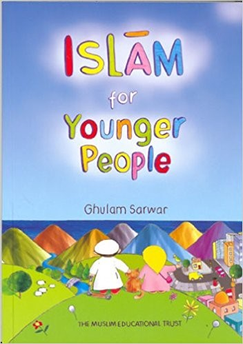 Islam For Younger People by Ghulam Sarwar