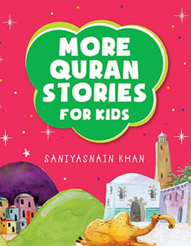 More Quran Stories for Kids By Saniyasnain Khan