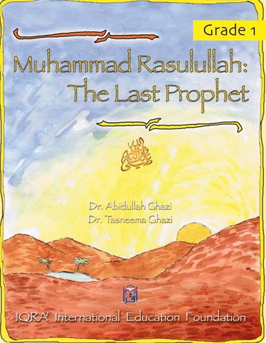 Muhammad Rasulullah (SAW): The Last Prophet - Textbook 1