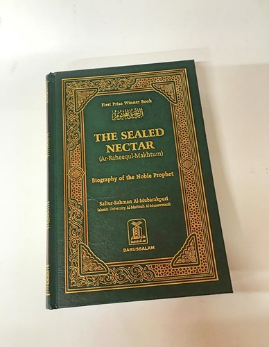 The Sealed Nectar (Ar-Raheequl-Makhtum) Biography of the noble prophet