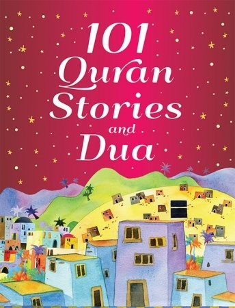 101 Quran Stories and Dua (HB) by Saniyasnain Khan