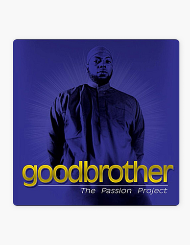 The Passion Project - Goodbrother