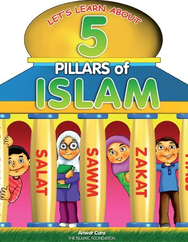 5 Pillars of Islam By Anwar Cara