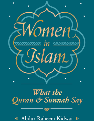 WOMEN IN ISLAM WHAT THE QUR'AN AND SUNNAH SAY