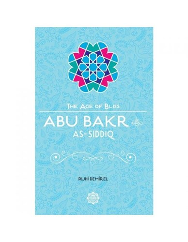The Age of Bliss Series: Abu Bakr As-Siddiq  (age 8-12 years)