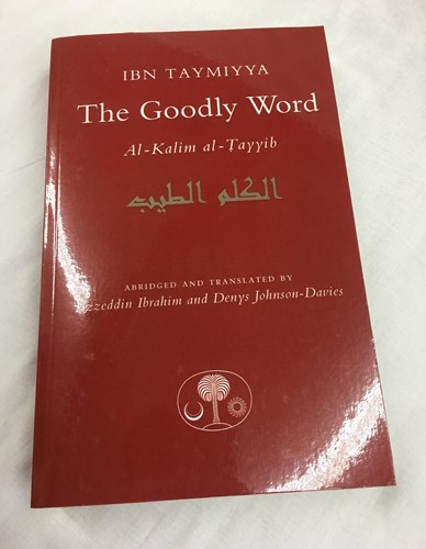 The Goodly Word: Al-Kalim Al-Tayyib by Ahmad Ibn Taymiyya