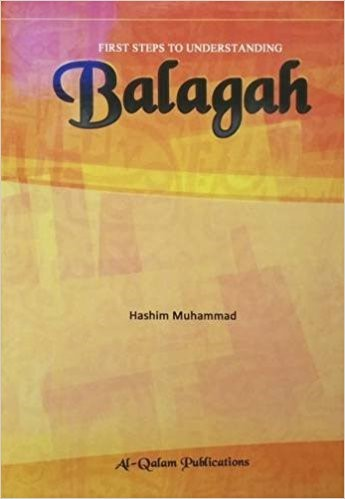First Steps to Understanding Balagah by Hashim Muhammad