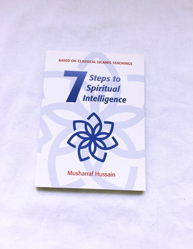 Seven Steps to Spiritual Intelligence by Musharraf Hussain