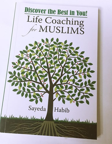 Discover the Best in You!:Life Coaching for Muslims by Sayeda Habib